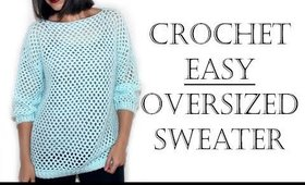 Crochet Easy Oversized Sweater