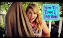 How To Properly Towel Dry Your Hair [Quick Tip Tuesday]