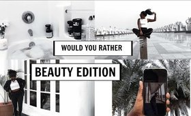 WOULD YOU RATHER BEAUTY EDITION