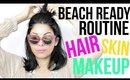 MY BEACH READY ROUTINE | HAIR SKIN & MAKEUP | SCCASTANEDA