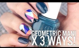 GEO MANI x 3 Ways!