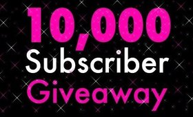 10,000 Subscriber Giveaway!! July 21st - July 27th