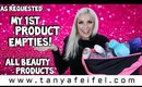 As Requested | My 1st Product Empties! | All Beauty Products | Tanya Feifel-Rhodes