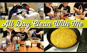 ALL DAY CLEAN WITH ME! CLEAN, COOK + BAKE WITH ME!