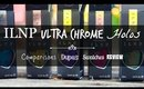 ILNP Ultra Chrome Holos | Swatches, Comparisons (Enchanted Polish), Review