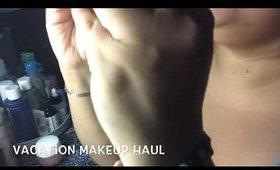 Vacation Makeup Haul!!!