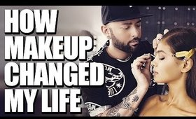 How Makeup Changed My Life.