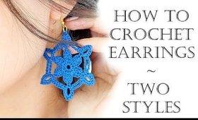 Crochet Easy Earrings   Two Styles