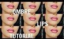 Ombre Lips Tutorial!