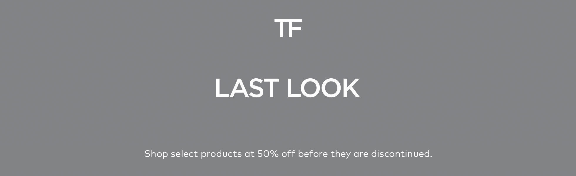 Shop select TOM FORD Beauty products at 50% off before they are discontinued.