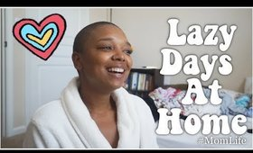 #MomLife | lazy day at home w/ chat about connection
