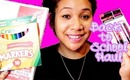 Back to School Haul - featuring School supplies and a few beauty goodies