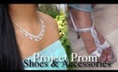 Shoes and Accessories ❤ Project Prom