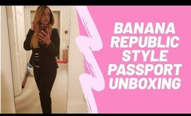 Banana Republic Style Passport Box #1 | Review, Unboxing and Try-On | Get $20 Off Your First Month