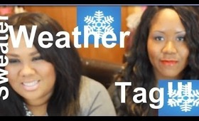 Sweater Weather Tag!!!