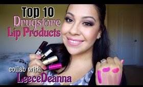 Top 10 Drugstore Lip Products | Collab w/LeeceDeanna