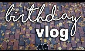 I Turned 26?! - The Birthday Vlog