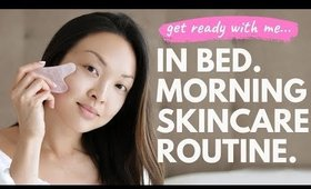 """The """"IN BED"""" Morning Skincare Routine You Need To Try!"""