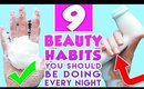 9 Beauty Habits You Should Be Doing Every Night!