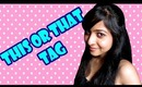 My very first tag video:- This or That tag !!!