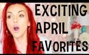 EXCITING APRIL FAVORITES | Kandee Johnson
