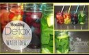 Healthy Detox Fruit Infused Water Ideas!