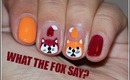 What Does The Fox Say Inspired Nail Design