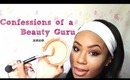 ♡ Confessions of a Beauty Guru ♡