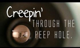 Creepin' Through the Peep Hole // weekly vlog