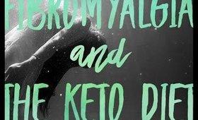 Fibromyalgia and the Keto diet