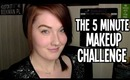 The 5 Minute Makeup Challenge!