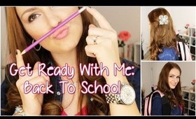 Get Ready with Me: Back to School OOTD, Hair and Makeup
