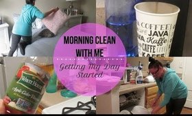 Morning Clean With Me | Back To School | Get My Day Started | Cleaning Motivation