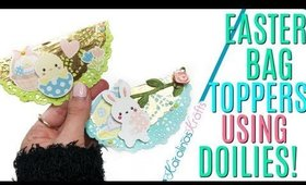 Easter bag toppers using doilies, 10 Days of Easter Happy Mail DAY 5
