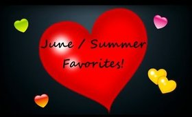 June / Summer Faves