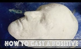 HOW TO CAST A LIFE CAST POSITIVE