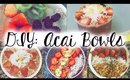 DIY: Acai Smoothie Bowls
