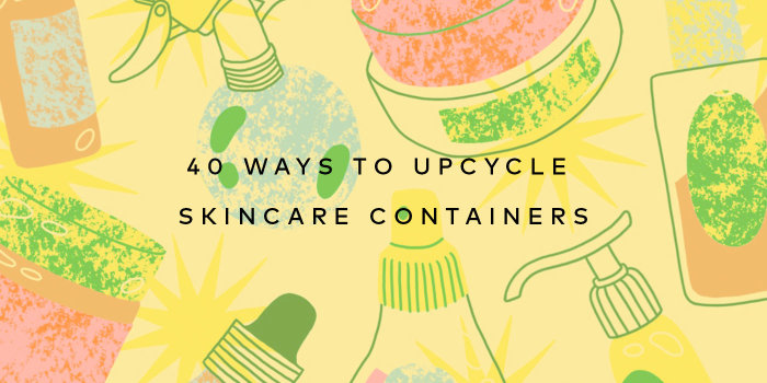 40 Creative Ways to Upcycle Beauty Packaging. Read here!