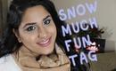 ❄☃ Snow Much Fun TAG (Original MAker) ☃❄