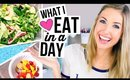 WHAT I EAT IN A DAY - Healthy, Summer Recipes!! || #SummerReady