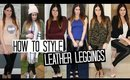How to Style Leather Leggings Six Ways