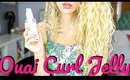 NEW OUAI CURL JELLY?!?