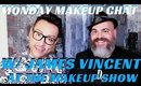 MAKEUP TRENDS FOR FALL W/ JAMES VINCENT THE MAKEUP SHOW  #MONDAYMAKEUPCHAT- mathias4makeup