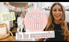 How to be successful in your 20s! MY BIRTHDAY VLOG