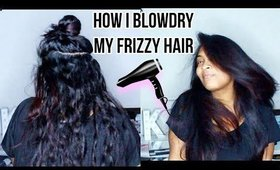HOW I BLOW DRY MY HAIR (FOR WAVY/ CURLY/ FRIZZY HAIR)