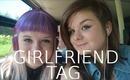 ♥ Girlfriend Tag   ALavenderBlonde ♥