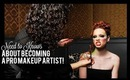 The NEED TO KNOWs About Becoming a PRO Makeup Artist!!