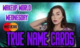 Master Card True Name - WakeUp World Wednesday
