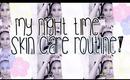 Night Time Skin Care Routine ❤ - jlynlovee29