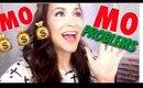 JULIES WORLD: MO $$, MO Problems